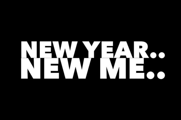 NEW YEAR. NEW ME.